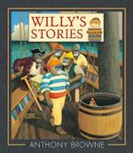 Willy's Stories - Anthony Browne