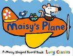 Maisy's Plane - Lucy Cousins