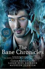 The Bane Chronicles : Exclusive bonus story  - Cassandra Clare