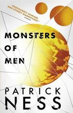 Monsters of Men : Monsters of Men - Patrick Ness