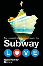 Subway Love - Nora Raleigh Baskin