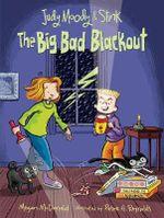 Judy Moody and Stink : The Big Bad Blackout - Megan McDonald