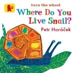 Where Do You Live Snail? - Petr Horacek
