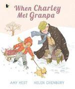 When Charley Met Granpa - Amy Hest