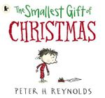 The Smallest Gift of Christmas - Peter H. Reynolds