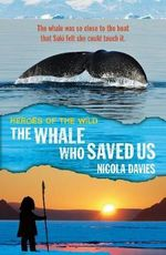 The Whale Who Saved Us - Nicola Davies