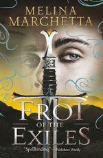 Froi of the Exiles - Melina Marchetta