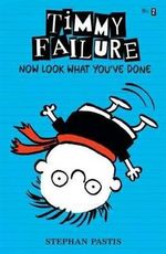 Now Look What You've Done : Timmy Failure Series : Book 2 - Stephan Pastis