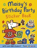 Maisy's Birthday Party Sticker Book - Lucy Cousins