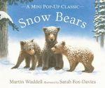 Snow Bears - Martin Waddell