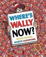 Where's Wally Now? - Martin Handford