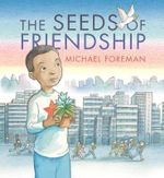 The Seeds of Friendship - Michael Foreman