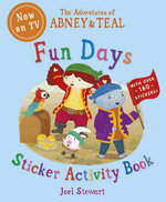 The Adventures of Abney and Teal : Fun Days Sticker Activity Book - Joel Stewart