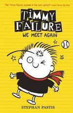 Timmy Failure : We Meet Again - Stephan Pastis