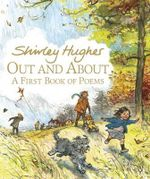 Out and About : A First Book of Poems - Shirley Hughes