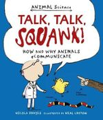 Talk, Talk, Squawk! : How and Why Animals Communicate - Nicola Davies