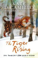 The Tiger Rising - Kate DiCamillo