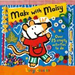 Make with Maisy - Lucy Cousins