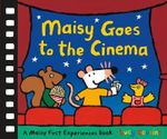 Maisy Goes to the Cinema - Lucy Cousins