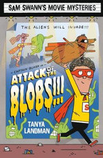 Sam Swann's Movie Mysteries : Attack of the Blobs!!! - Tanya Landman
