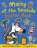Maisy at the Seaside Sticker Book : With over 120 stickers! - Lucy Cousins