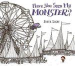 Have You Seen My Monster? - Steve Light