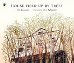 House Held Up by Trees - Ted Kooser