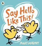 Say Hello Like This! - Mary Murphy