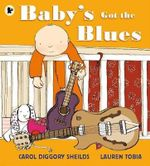 Baby's Got the Blues - Carol Diggory Shields