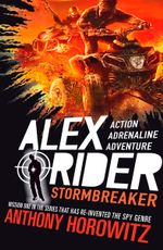 Stormbreaker : Alex Rider Series : Book 1 - Anthony Horowitz