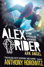 Ark Angel : Alex Rider Series : Book 6 - Anthony Horowitz