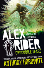 Crocodile Tears : Alex Rider Series : Book 8 - Anthony Horowitz