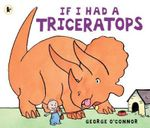 If I Had a Triceratops - George O'Connor