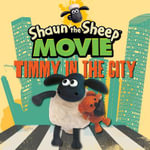 Shaun the Sheep Movie - Timmy in the City : Order Now For Your Chance to Win!* - Aardman