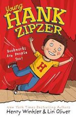 Young Hank Zipzer 1 : Bookmarks are People Too! - Henry Winkler