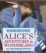 Alice's Adventures in Wonderland: Panorama Pops : An Anniversary Edition - Lewis Carroll