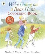 We're Going on a Bear Hunt Colouring Book - Michael Rosen