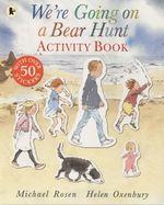 We're Going on a Bear Hunt : Sticker Activity Book - Michael Rosen