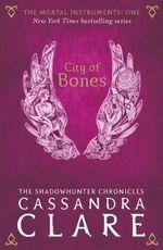 City of Bones : The Mortal Instruments : Book 1 - Cassandra Clare