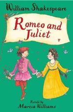 Romeo and Juliet - Marcia Williams