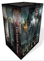 Clockwork Angel / Clockwork Prince / Clockwork Princess : The Infernal Devices : The Complete Collection 1-3 - Cassandra Clare