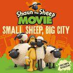 Small Sheep, Big City : Shaun the Sheep Movie - Aardman Animation Pty Ltd