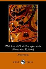 Watch and Clock Escapements - Anon