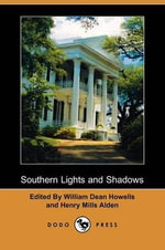 Southern Lights and Shadows (Dodo Press)