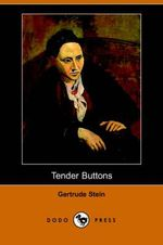 Tender Buttons (Dodo Press) - Ms Gertrude Stein