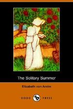 The Solitary Summer (Dodo Press) - Elizabeth Von Arnim