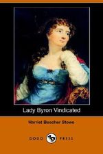 Lady Byron Vindicated (Dodo Press) - Professor Harriet Beecher Stowe