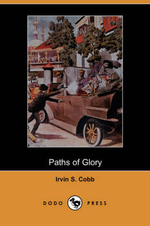Paths of Glory (Dodo Press) - Irvin S Cobb