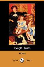 Twilight Stories (Dodo Press) - Susan Coolidge