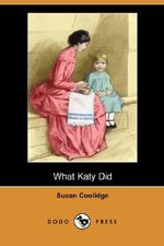 What Katy Did (Dodo Press) - Susan Coolidge